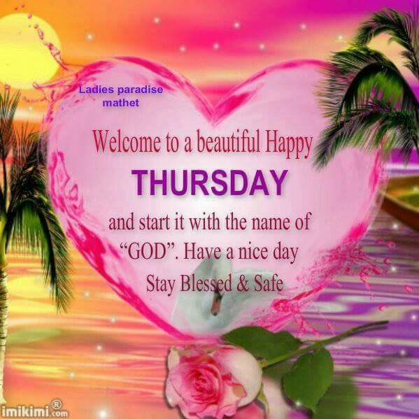 Welcome To A Beautiful Happy Thursday