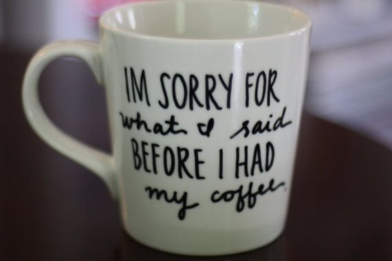 i'm+sorry+for+what+i+said+before+i+had+my+coffee+by+AvenueBlue,+$12.00