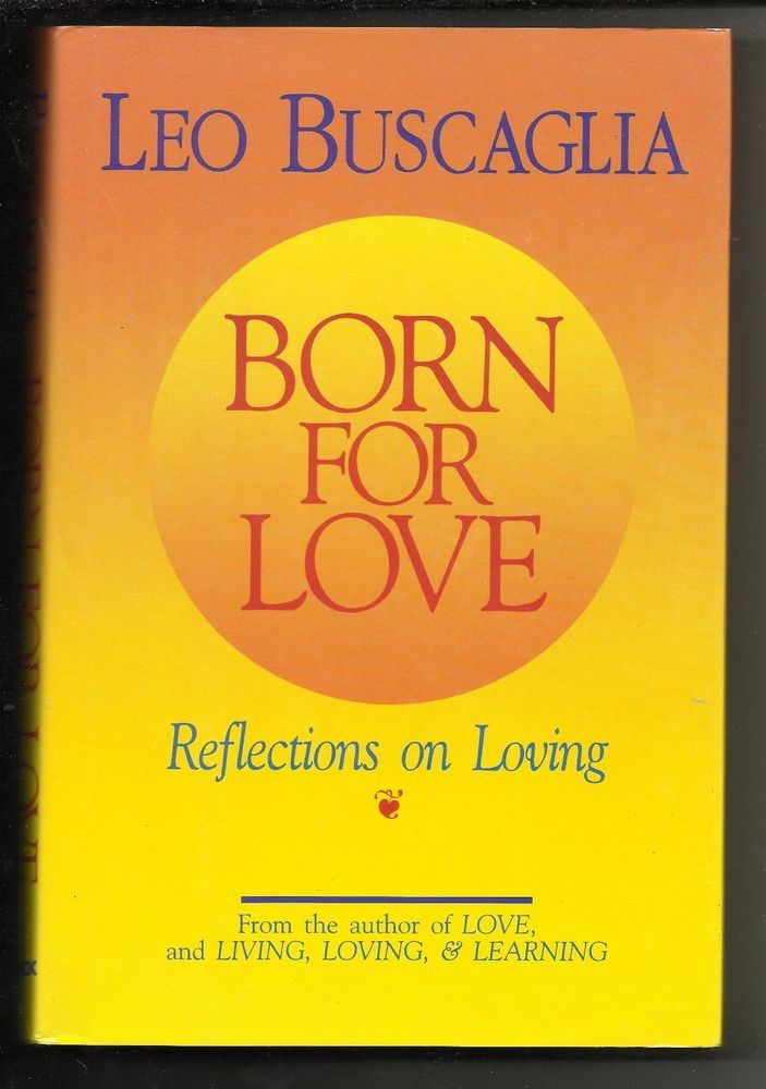 a review of leo buscaglias book living loving learning In the late 1970s, videotapes of his lectures broadcast by pbs television stations around the country brought the charismatic buscaglia to a mainstream nationwide audience and helped to catapult his books, including living, loving, and learning (1981), to best seller status.