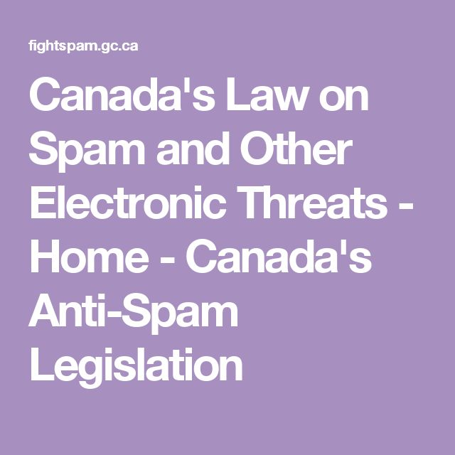 Canada's Law on Spam and Other Electronic Threats - Home - Canada's Anti-Spam Legislation