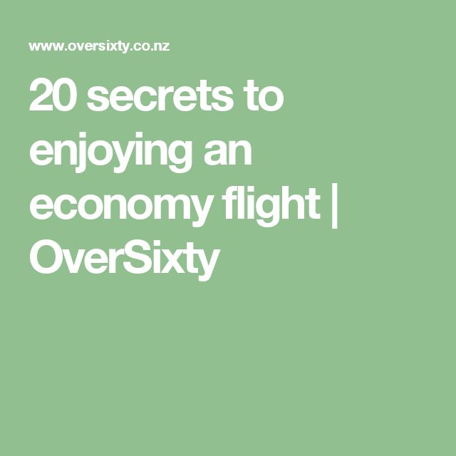 20 secrets to enjoying an economy flight | OverSixty