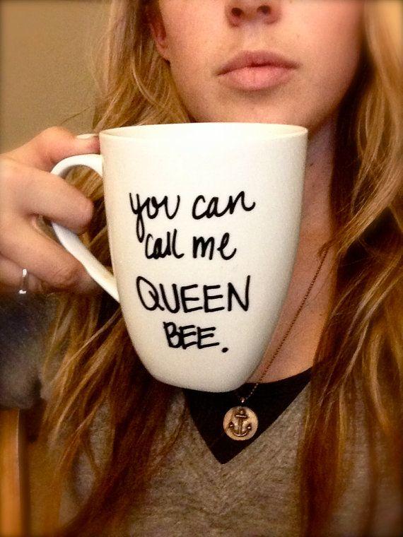 Customized Handwritten You Can CALL me QUEEN BEE coffee mug by AnchoredByJ| Lorde lyrics