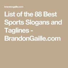 List of the 88 Best Sports Slogans and Taglines - BrandonGaille.com