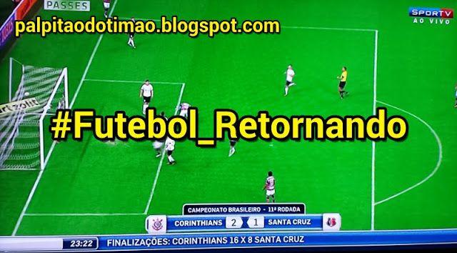 Brasileirão 2016 - 11ª rodada - CORINTHIANS 2 x 1 Santa Cruz - PALPITÃO DO TIMÃO