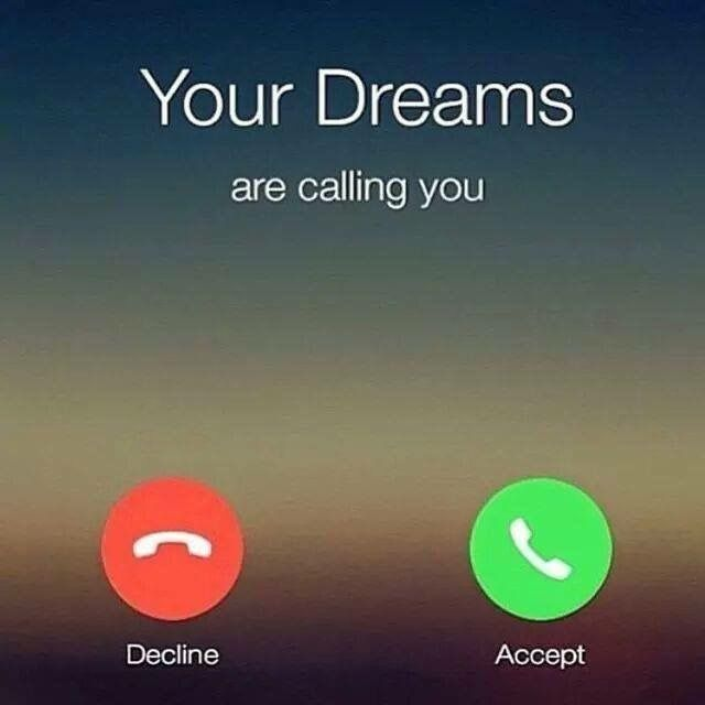 Your Dreams are calling you...