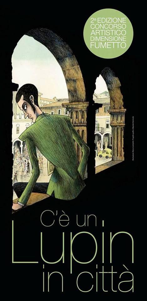 """Dimensione Fumetto (Ascoli Piceno). Concorso di Illustrazione: """"C'è un Lupin in città""""!  http://www.dimensionefumetto.it/ https://www.facebook.com/pages/Dimensione-Fumetto/117632300440?fref=ts  Progetto grafico di Maurizio Vannicola. Illustrazione manifesto e locandina di Marco Lorenzetti."""