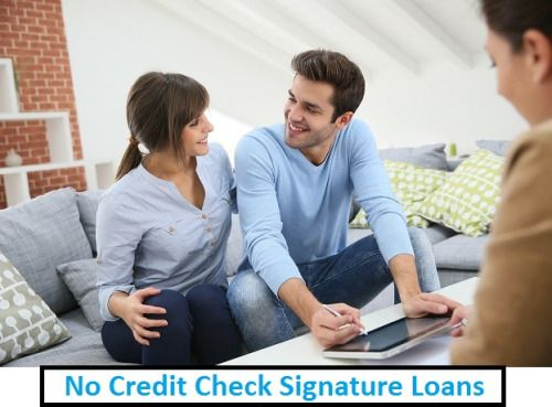 Need A Signature Loan • No Credit Check Signature Loans: How It Works?