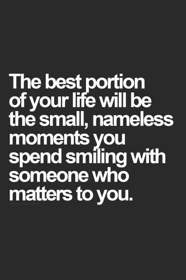 So true..  precious moments are often times found in the quiet, and at first glance, the uneventful moment.  Life should not be just events, but  love being given and received.. through the day!