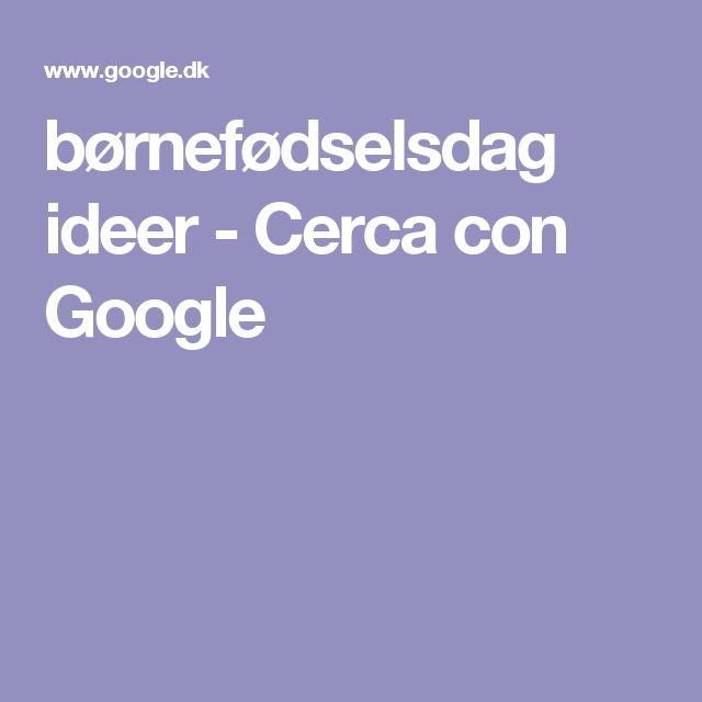 børnefødselsdag ideer - Cerca con Google