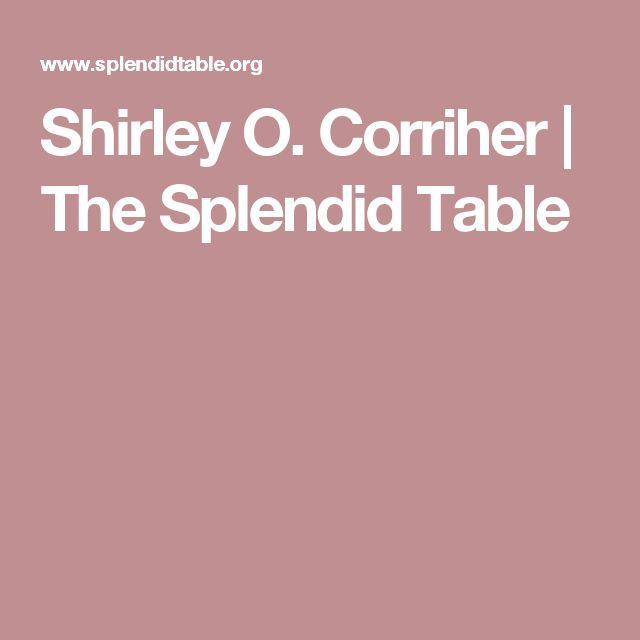 Shirley O. Corriher   The Splendid Table
