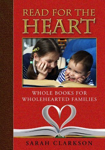 Read for the Heart: Whole Books for WholeHearted Families by Sarah Clarkson, http://www.amazon.com/dp/B007IX6REA/ref=cm_sw_r_pi_dp_.joJtb112ZX32