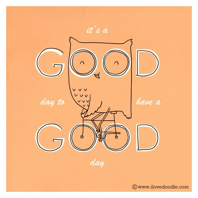 It's a good day to have a good day by ILoveDoodle, via Flickr