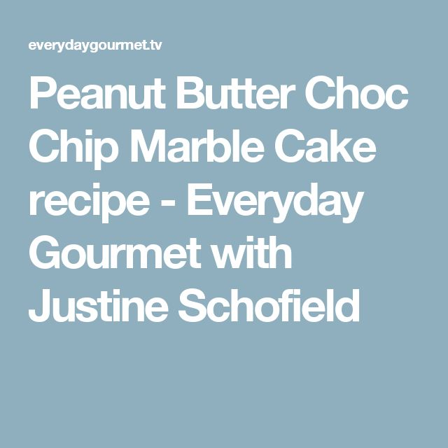 Peanut Butter Choc Chip Marble Cake recipe - Everyday Gourmet with Justine Schofield
