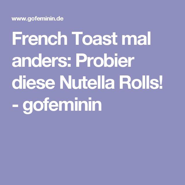 French Toast mal anders: Probier diese Nutella Rolls! - gofeminin