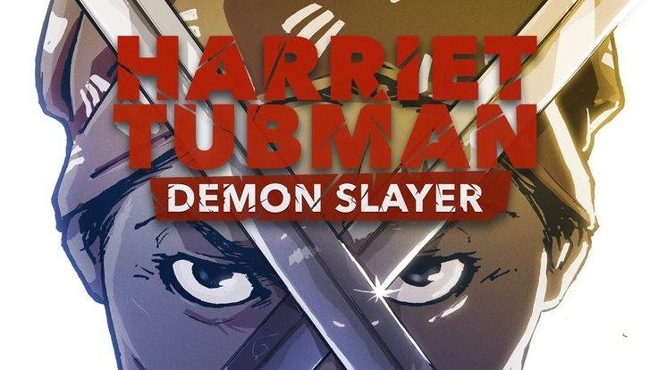 new #kickstarter project #crowdfunding Harriet Tubman : Demon Slayer by David Crownson