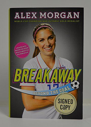 "awesome ALEX MORGAN signed ""Breakaway: Beyond the Goal"" Hardcover Book FIRST EDITION ATP Tennis Federation"