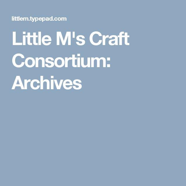 Little M's Craft Consortium: Archives