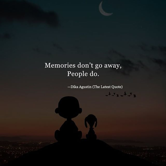 Memories Dont Go Away People Do By Dikagustin By Createmanipulation Lovequotes Quotes Indie Hipster Grunge Remember Quotes Faded Quotes Wattpad Quotes