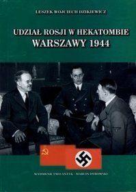 Udział Rosji w hekatombie Warszawy 1944