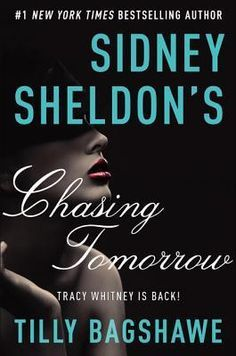 """Sidney Sheldon's Chasing Tomorrow by Sidney Sheldon & Tilly Bagshawe (Sequel to """"If Tomorrow Comes"""")"""