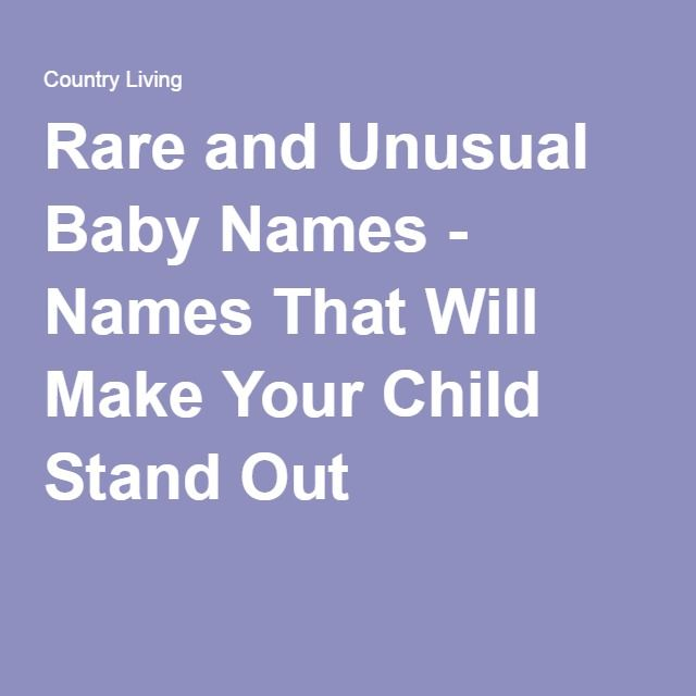 50 Unusual Baby Names That Will Raise Eyebrows