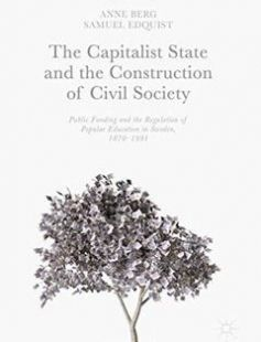 The Capitalist State and the Construction of Civil Society Public Funding and the Regulation of Popular Education in Sweden 1870?1991 free download by Anne Berg Samuel Edquist ISBN: 9783319524542 with BooksBob. Fast and free eBooks download.  The post The Capitalist State and the Construction of Civil Society Public Funding and the Regulation of Popular Education in Sweden 1870?1991 Free Download appeared first on Booksbob.com.