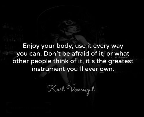 kurt+vonnegut+quotes | kurt vonnegut, quotes, sayings, enjoy your body | Favimages.net