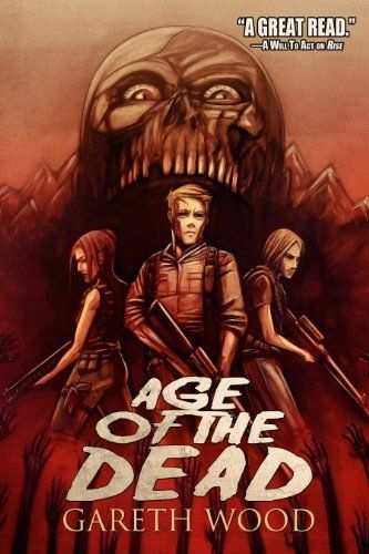 Age of the Dead ( Rise Book 2 ) - Gareth Wood