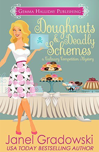 Doughnuts & Deadly Schemes (Culinary Competition Mysteries Book 3) by…