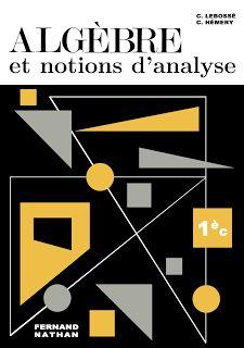 Lebossé, Hémery, Algèbre et Notions d'Analyse, 1re C (1966)