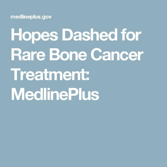 Hopes Dashed for Rare Bone Cancer Treatment: MedlinePlus
