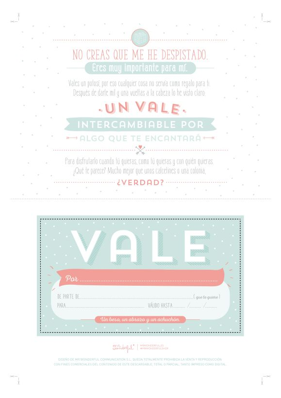 Vale regalo imprimible: http://muymolon.com/descargables/descargable-un-vale-que-vale-para-mil-regalos/