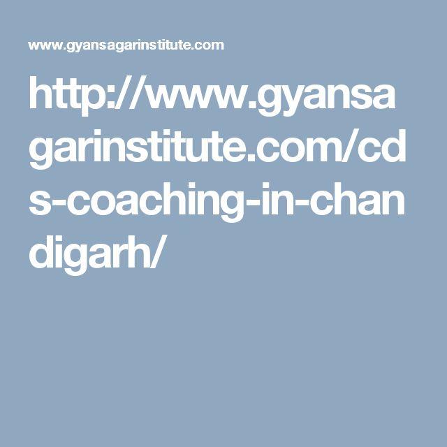 http://www.gyansagarinstitute.com/cds-coaching-in-chandigarh/