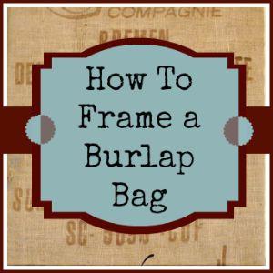 How to Frame a Burlap Bag @DeeConstructed Design