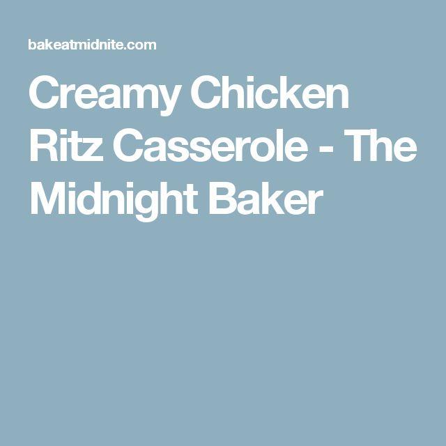 Creamy Chicken Ritz Casserole - The Midnight Baker