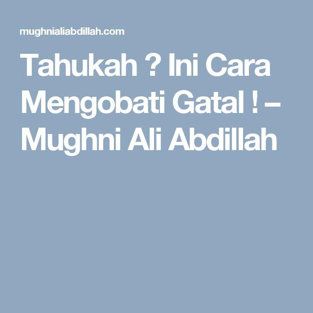 Tahukah ? Ini Cara Mengobati Gatal ! – Mughni Ali Abdillah