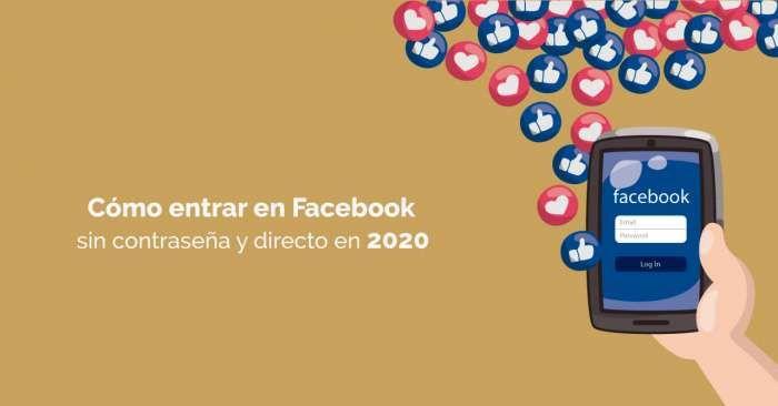 Cómo Entrar En Facebook Sin Contraseña Y Directo En 2020 En 2021 Iniciar Sesión En Facebook Contraseñas App De Facebook