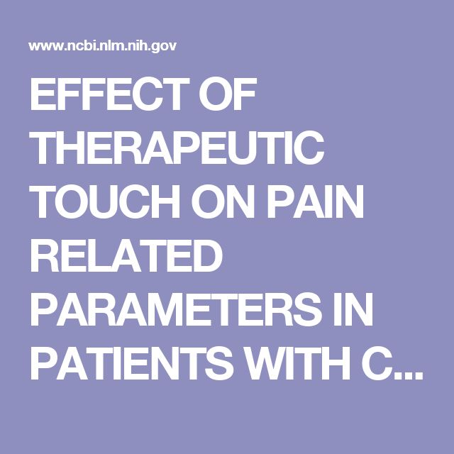 EFFECT OF THERAPEUTIC TOUCH ON PAIN RELATED PARAMETERS IN PATIENTS WITH CANCER: A RANDOMIZED CLINICAL TRIAL.  - PubMed - NCBI