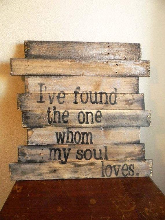 """Scripture sign """"I've found the one whom my soul loves"""" or customize your own sign!   by bluejayloves on Etsy, $40.00"""