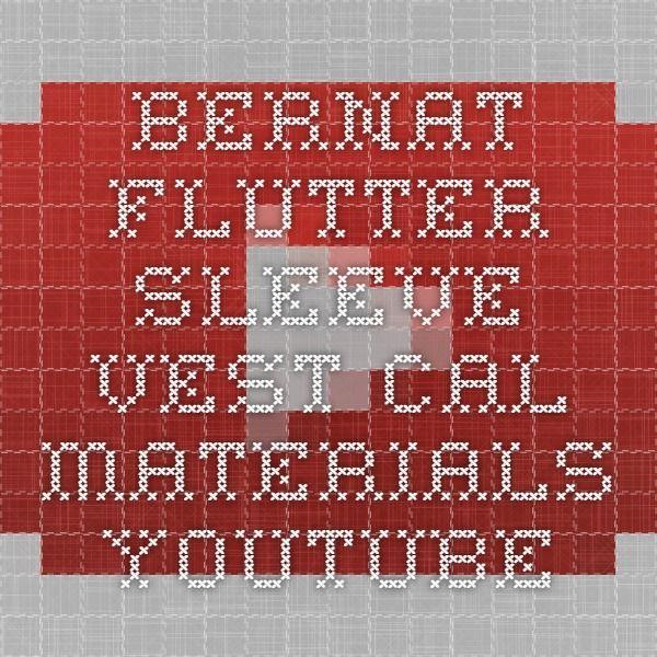 Bernat Flutter Sleeve Vest CAL - Materials - YouTube