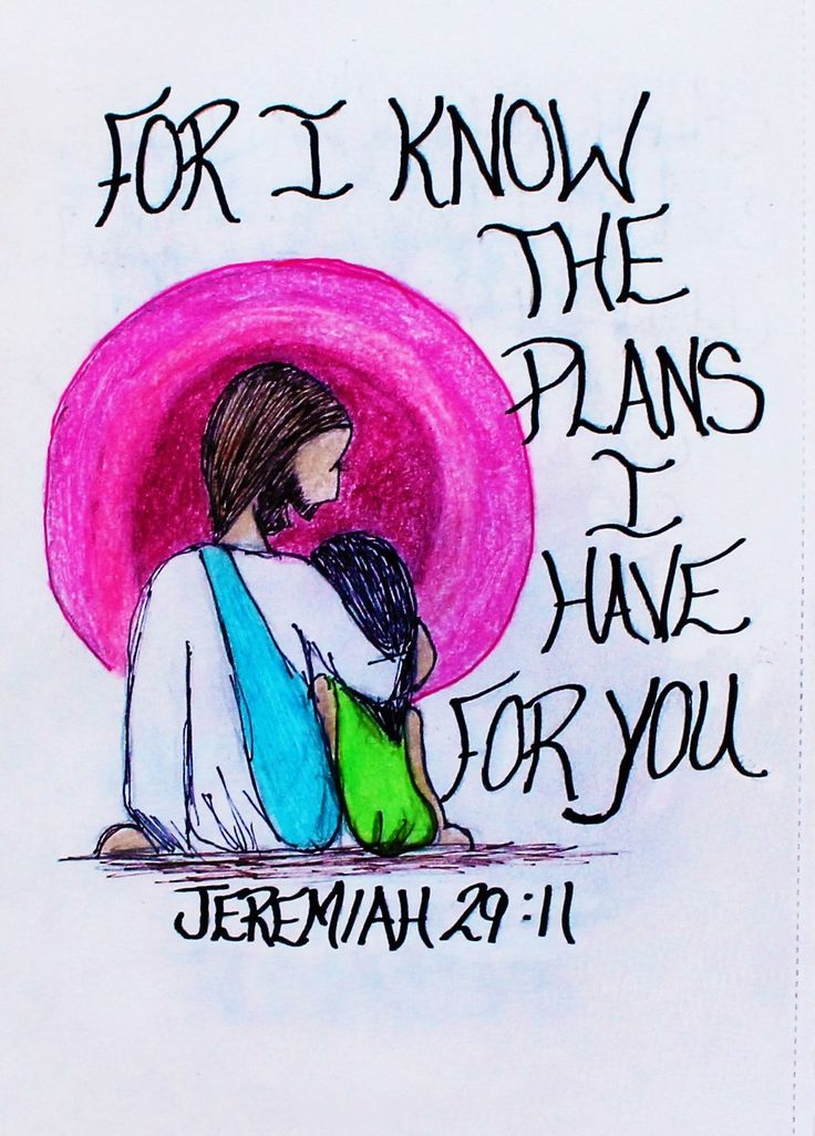 """For I know the plans I have for you, declares the Lord, ""Plans to prosper you and not to harm you, plans to give you hope and a future."" Jeremiah 29:11 (Scripture doodle of encouragement)"