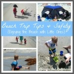 Beach Trip Tips & Safety {Enjoying the beach with little ones}