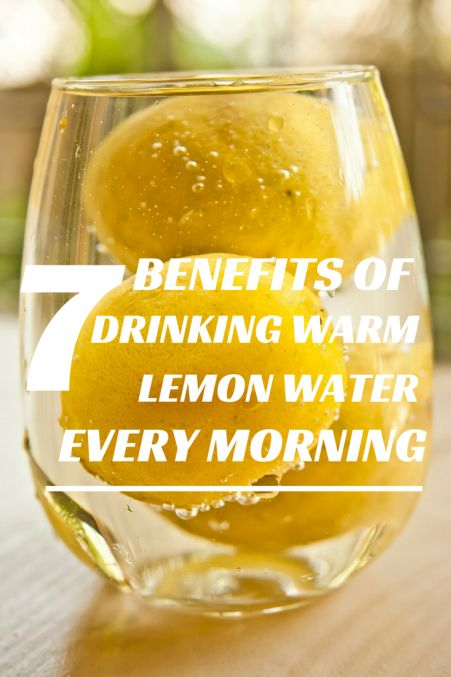 Top Seven Benefits of Drinking Warm Lemon Water Every Morning