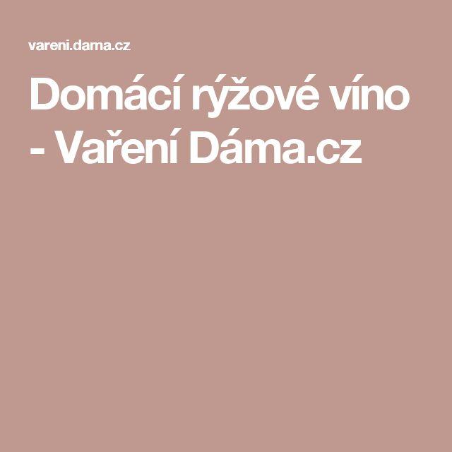 Domácí rýžové víno - Vaření Dáma.cz
