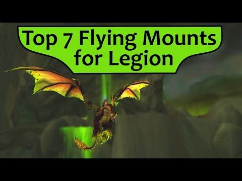 Top 7 Flying Mounts to use in Legion after Pathfinder! - http://freetoplaymmorpgs.com/world-of-warcraft-online/top-7-flying-mounts-to-use-in-legion-after-pathfinder