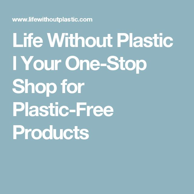 Life Without Plastic l Your One-Stop Shop for Plastic-Free Products