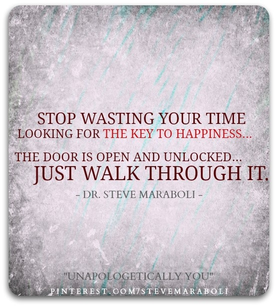 Stop Wasting Time Quotes: 17 Best Images About Steve Maraboli Quotes On Pinterest