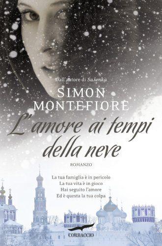L'amore ai tempi della neve - Simon Montefiore