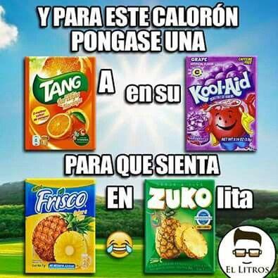 Jajaja #calor #koolaid #frisco #tang #zuko #risa #lol