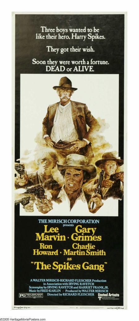 The Spikes Gang (1974) Stars: Lee Marvin, Gary Grimes, Ron Howard, Charles Martin Smith, Noah Beery Jr., Robert Beatty ~ Director: Richard Fleischer